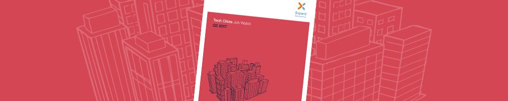 Tech Cities Job Watch Q2 2017