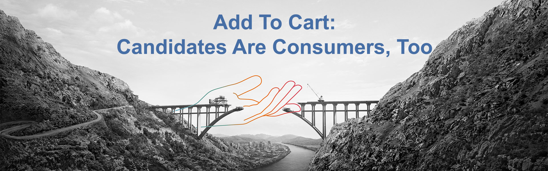 Webinar: Candidates are Consumers, Too