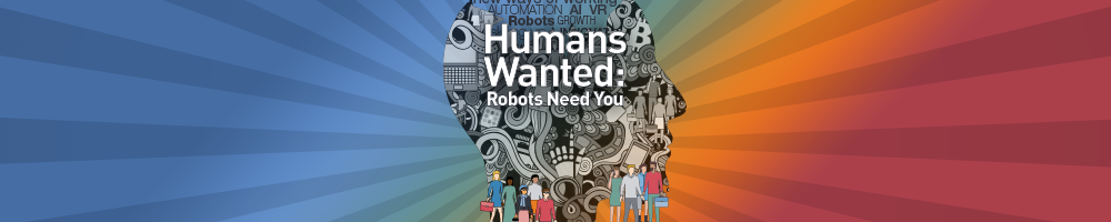 Humans Wanted: Robots Need You