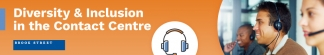 Contact Centre Virtual Roundtable – Diversity & Inclusion in the Contact Centre – push or pull?