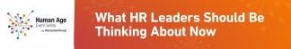 What HR Leaders Should be Thinking About Now
